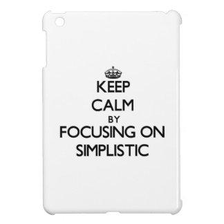 Keep Calm by focusing on Simplistic iPad Mini Cover