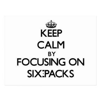 Keep Calm by focusing on Six-Packs Postcard