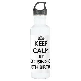 Keep Calm by focusing on Sixtieth Birthdays 24oz Water Bottle