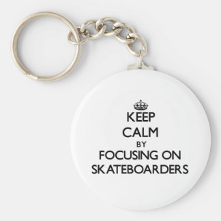 Keep Calm by focusing on Skateboarders Keychain