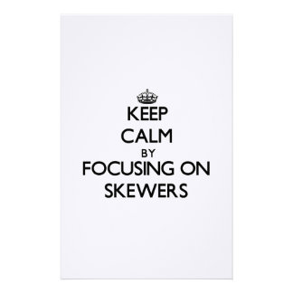Keep Calm by focusing on Skewers Stationery Paper