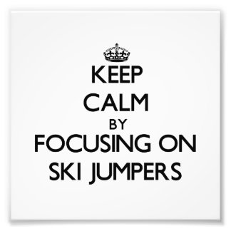 Keep Calm by focusing on Ski Jumpers Photograph