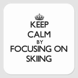 Keep Calm by focusing on Skiing Square Sticker