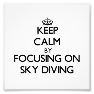 Keep Calm by focusing on Sky Diving Photo Print