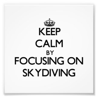 Keep Calm by focusing on Skydiving Photo