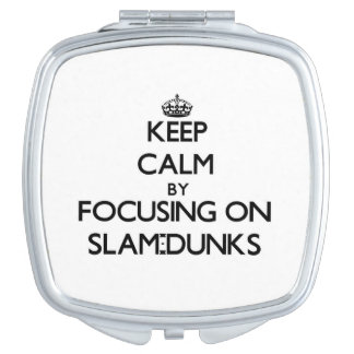 Keep Calm by focusing on Slam-Dunks Vanity Mirrors