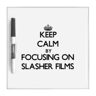 Keep Calm by focusing on Slasher Films Dry Erase Board