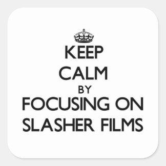 Keep Calm by focusing on Slasher Films Sticker