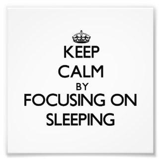 Keep Calm by focusing on Sleeping Photographic Print