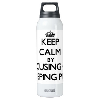 Keep Calm by focusing on Sleeping Pills SIGG Thermo 0.5L Insulated Bottle