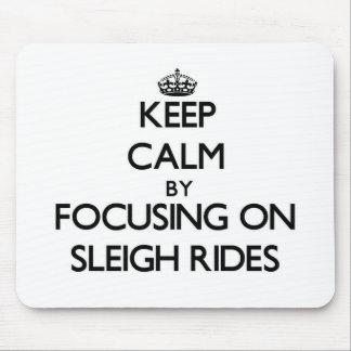 Keep Calm by focusing on Sleigh Rides Mousepad