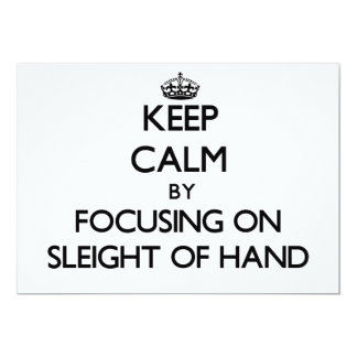Keep Calm by focusing on Sleight Of Hand 5x7 Paper Invitation Card