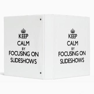 Keep Calm by focusing on Slideshows Vinyl Binders