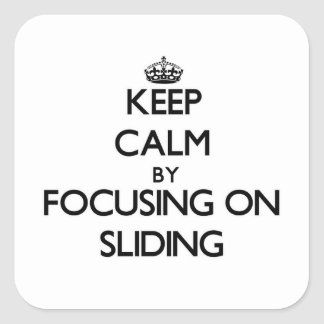 Keep Calm by focusing on Sliding Sticker