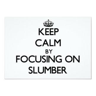 "Keep Calm by focusing on Slumber 5"" X 7"" Invitation Card"