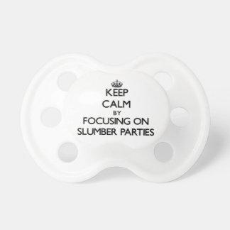Keep Calm by focusing on Slumber Parties Pacifiers
