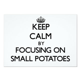 Keep Calm by focusing on Small Potatoes Invitation