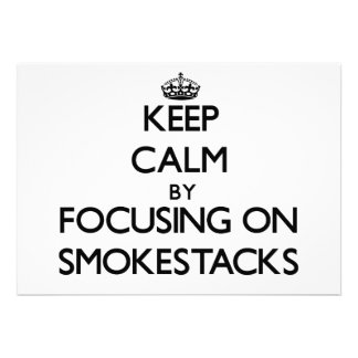 Keep Calm by focusing on Smokestacks Personalized Invites