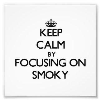 Keep Calm by focusing on Smoky Photo Print