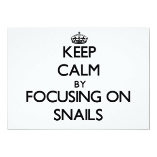 Keep Calm by focusing on Snails 5x7 Paper Invitation Card