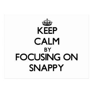 Keep Calm by focusing on Snappy Postcard