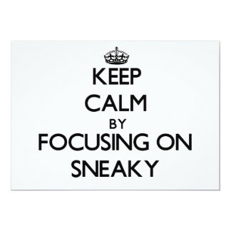 Keep Calm by focusing on Sneaky Custom Announcements