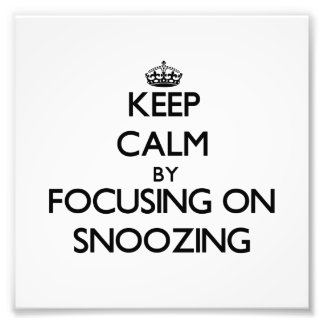 Keep Calm by focusing on Snoozing Photo