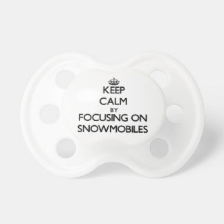 Keep Calm by focusing on Snowmobiles Pacifier