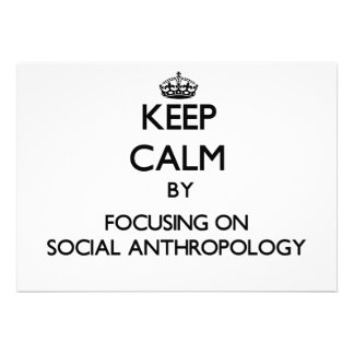 Keep calm by focusing on Social Anthropology Personalized Invitations