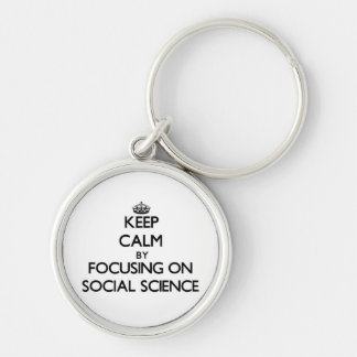 Keep Calm by focusing on Social Science Key Chain