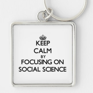 Keep Calm by focusing on Social Science Key Chains
