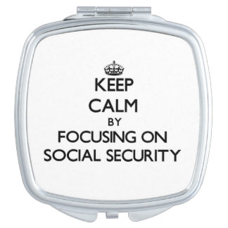 Keep Calm by focusing on Social Security Travel Mirror
