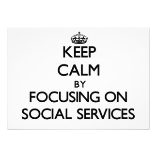 Keep calm by focusing on Social Services Invitations