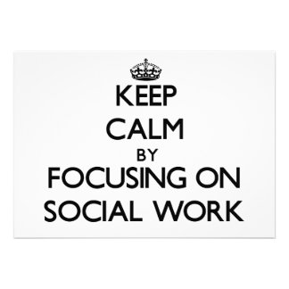 Keep calm by focusing on Social Work Personalized Announcement