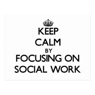 Keep calm by focusing on Social Work Postcard