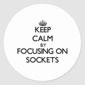 Keep Calm by focusing on Sockets Sticker