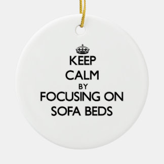 Keep Calm by focusing on Sofa Beds Double-Sided Ceramic Round Christmas Ornament