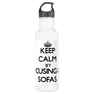 Keep Calm by focusing on Sofas 24oz Water Bottle
