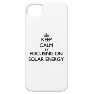 Keep Calm by focusing on Solar Energy iPhone 5 Cases