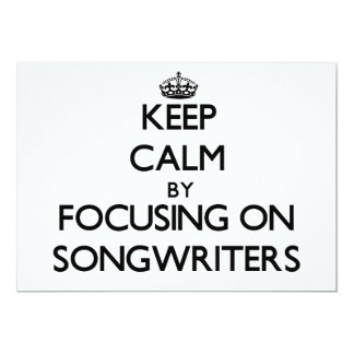 Keep Calm by focusing on Songwriters Announcement