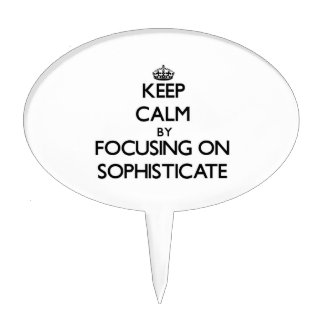 Keep Calm by focusing on Sophisticate Cake Topper