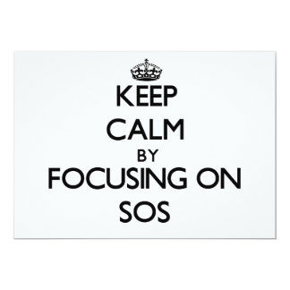 Keep Calm by focusing on Sos 5x7 Paper Invitation Card
