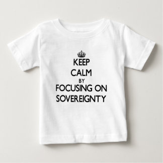 Keep Calm by focusing on Sovereignty Shirts