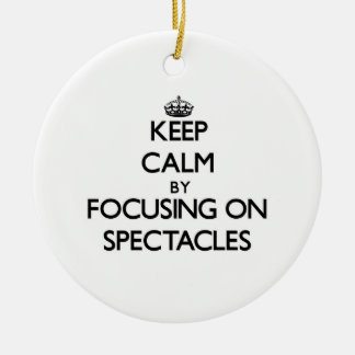 Keep Calm by focusing on Spectacles Christmas Ornaments