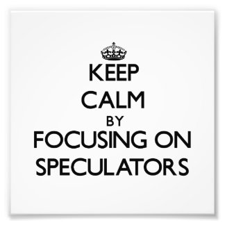 Keep Calm by focusing on Speculators Photo