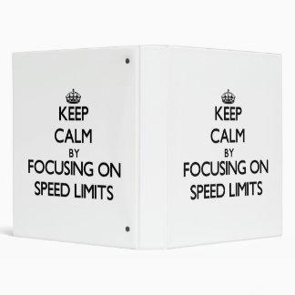 Keep Calm by focusing on Speed Limits Vinyl Binder