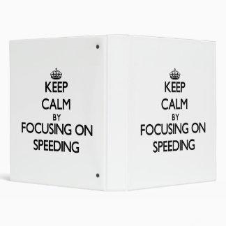 Keep Calm by focusing on Speeding Binders
