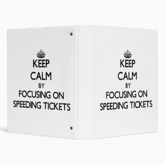 Keep Calm by focusing on Speeding Tickets Vinyl Binders