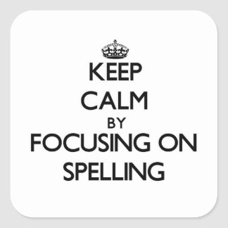 Keep Calm by focusing on Spelling Stickers