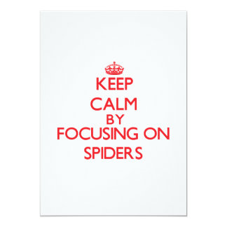 """Keep calm by focusing on Spiders 5"""" X 7"""" Invitation Card"""